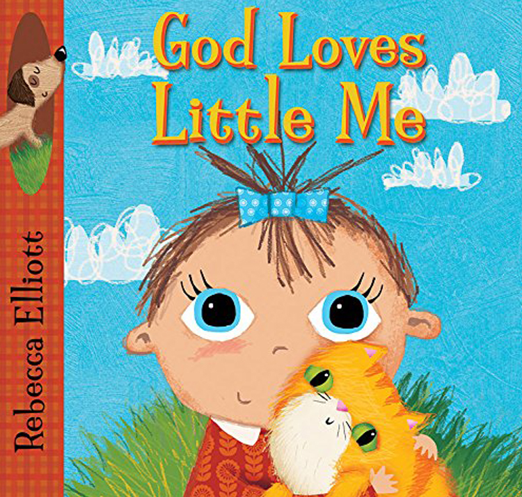 God Loves Little Me (Rebecca Elliott Board Books)